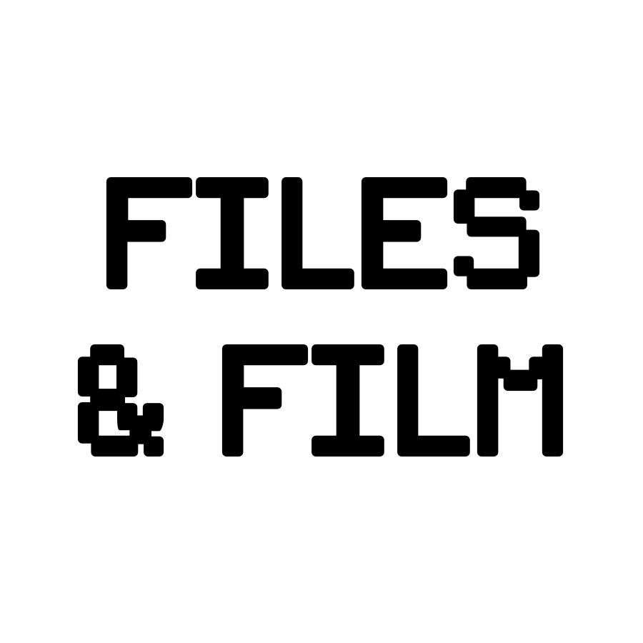 Files & Film